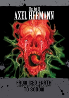 Art of Alex Herman : From Iced Earth to Sodom, Paperback / softback Book