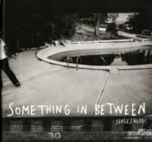 Sergej Vutuc: Something in Between, Hardback Book