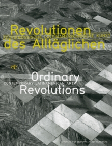Ordinary Revolutions : Contemporary Latin American Art, Paperback Book