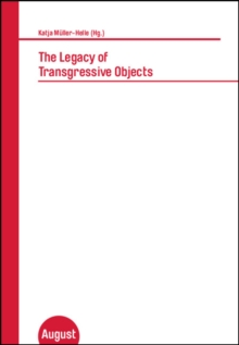 The Legacy of Transgressive Objects : Katja Muller-Helle (Hg.), Paperback / softback Book