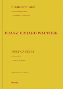 Franz Erhard Walther : Dust of Stars. A Drawn Novel. 71 Selected Memories, Paperback Book
