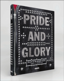 Pride and Glory : The Rocker's Jacket, Hardback Book