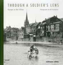 Through A Soldier's Lens : Europe in the Fifties, Hardback Book