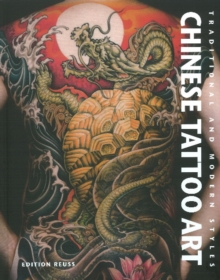Chinese Tattoo Art : Traditional & Modern Styles, Hardback Book