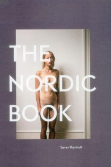 The Nordic Book : An Unpolished Journey in Nordic Identity and Life, Hardback Book