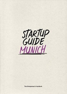 Startup Guide Munich Vol. 2 : The Entrepreneur's Handbook, Paperback / softback Book