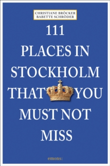 111 Places in Stockholm That You Must Not Miss, Paperback Book