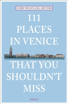 111 Places in Venice That You Must Not Miss, Paperback Book