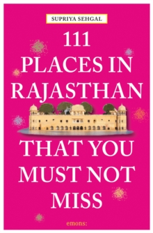111 Places in Rajasthan That You Must Not Miss, Paperback / softback Book