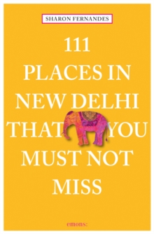 111 Places in New Dehli That You Must Not Miss, Paperback / softback Book
