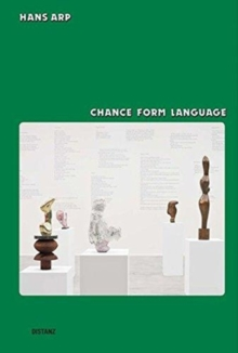 Hans Arp Chance Form Language, Paperback / softback Book