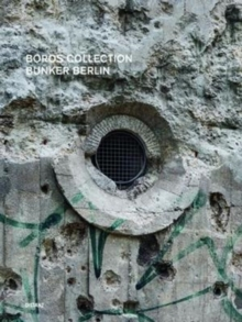 Boros Collection / Bunker Berlin #3 : No. 3, Hardback Book