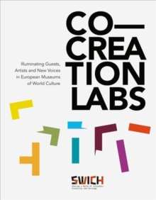 Co-Creation Labs : Illuminating Guests, Artists and New Voices in European Museums of World Culture, Hardback Book