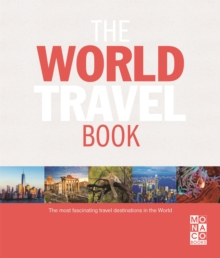 The World Travel Book : The Most Fascinating Travel Destinations in the World, Hardback Book