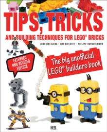 Tips, Tricks & Building Techniques : The Big Unofficial LEGO Builders Book, Paperback Book