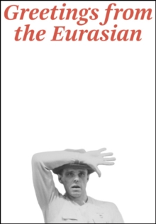 Joseph Beuys : Greetings from the Eurasian, Paperback / softback Book