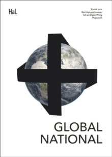 Global National : Art on Right-Wing Populism, Paperback / softback Book
