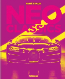 Neo Classics : From Factory to Legendary in 0 Seconds, Hardback Book