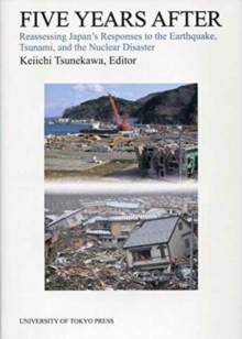 Five Years After - Reassessing Japan`s Responses to the Earthquake, Tsunami, and the Nuclear Disaster, Hardback Book