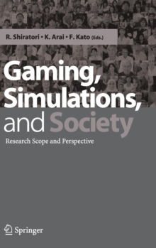 Gaming, Simulations and Society : Research Scope and Perspective, Hardback Book