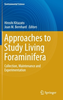 Approaches to Study Living Foraminifera : Collection, Maintenance and Experimentation, Hardback Book