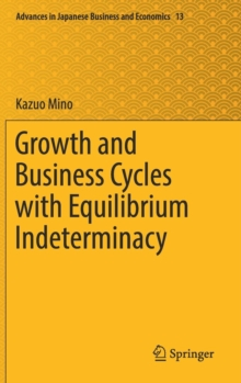 Growth and Business Cycles with Equilibrium Indeterminacy, Hardback Book