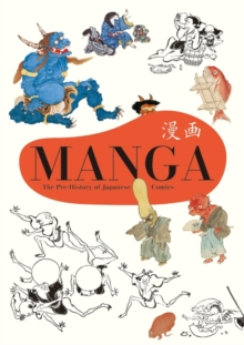 Manga : The Pre-History of Japanese Comics, Paperback Book