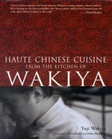 Haute Chinese Cuisine: From The Kitchen Of Wakiya, Hardback Book