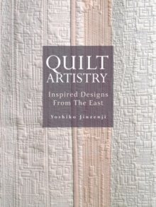 Quilt Artistry: Inspired Designs From The East, Paperback / softback Book