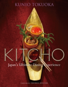 Kitcho: Japan's Ultimate Dining Experience, Hardback Book