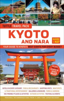 Tuttle Kyoto and Nara Guide + Map : Your Guide to Kyoto's Best Sights for Every Budget, Paperback / softback Book