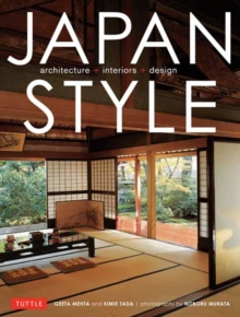 Japan Style : Architecture Interiors Design, Paperback / softback Book