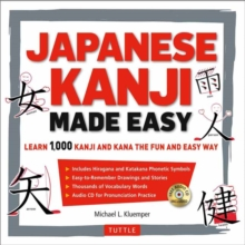 Japanese Kanji Made Easy : Learn 1,000 Kanji and Kana the Fun and Easy Way (Includes Audio CD), Paperback / softback Book