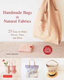 Handmade Bags in Natural Fabrics : Over 25 Easy-To-Make Purses, Totes and More, Paperback / softback Book