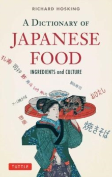 A Dictionary of Japanese Food : Ingredients and culture, Paperback / softback Book