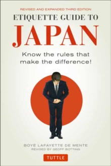 Etiquette Guide to Japan : Know the Rules that Make the Difference! (Third Edition), Paperback Book