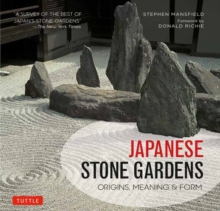 Japanese Stone Gardens : Origins, Meaning, Form, Hardback Book