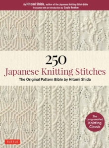 250 Japanese Knitting Stitches : The Original Pattern Bible by Hitomi Shida, Paperback / softback Book