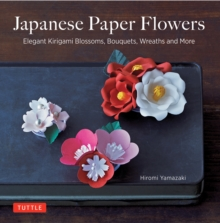 Japanese Paper Flowers, Paperback / softback Book