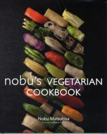 Nobu Vegetarian Cookbook, Hardback Book