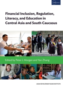 Financial Inclusion, Regulation, Literacy, and Education in Central Asia and South Caucasus, Paperback / softback Book