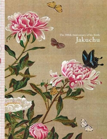 Jakuchu : The 300th Anniversary of His Birth, Paperback / softback Book