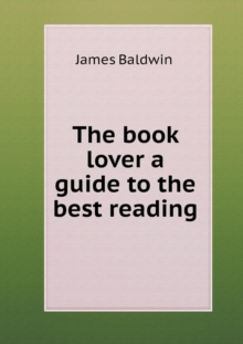 The Book Lover a Guide to the Best Reading, Paperback / softback Book