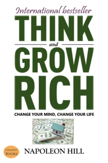 Think And Grow Rich : Change Your Mind, Change Your Life!, EPUB eBook