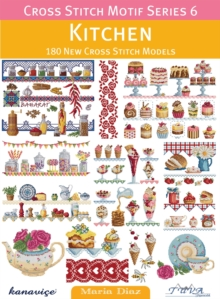 Cross Stitch Motif Series 6: Kitchen : 180 New Cross Stitch Models, Paperback Book
