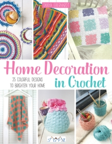 Home Decoration in Crochet : 28 Colourful Designs to Brighten Your Home, Paperback Book