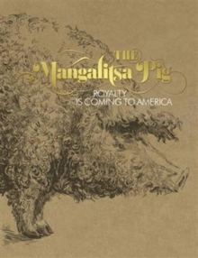 The Mangalitsa Pig, Hardback Book