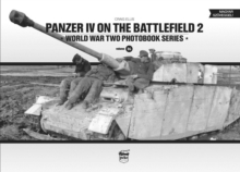 Panzer IV on the Battlefield 2 : World War Two Photobook Series, Hardback Book