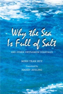 Why the Sea Is Full of Salt and Other Vietnamese Folktales, Paperback / softback Book