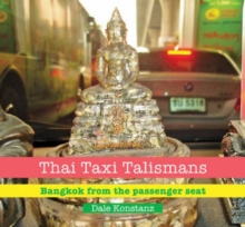 Thai Taxi Talismans: Bangkok from the Passenger Seat, Paperback / softback Book